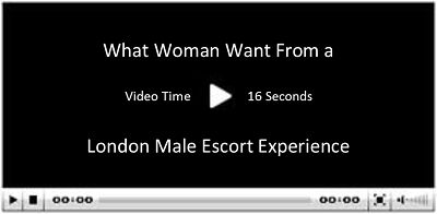 Male Escorts London Presents Steve What Women Want from the Experience